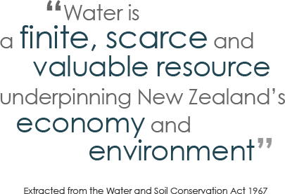 Water is a finite, scarce and valuable resource underpinning New Zealand's economy and environment